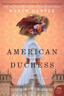 American Duchess: A Novel of Consuela Vanderbilt