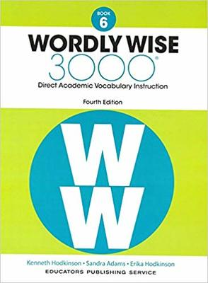 Wordly Wise 3000 Book 6: Direct Academic Vocabulary Development