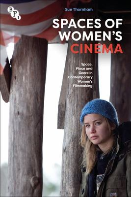 Not a Country at All - Space, Place and Time in Contemporary Women's Filmmaking