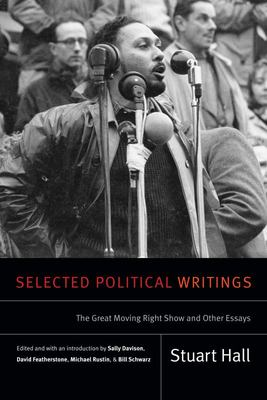Selected Political Writings - The Great Moving Right Show and Other Essays