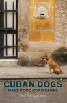 Cuban Dogs Have Good Road Sense