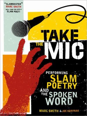 Take the Mic - Performing Slam Poetry and the Spoken Word