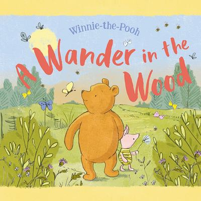 A Wander in the Wood (Winnie-The-Pooh)