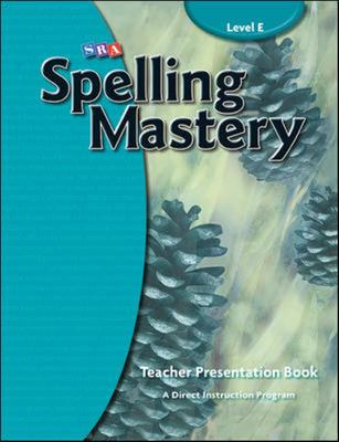 Spelling Mastery 2007 Edition - Level E Teachers Materials
