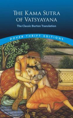 The Kama Sutra of Vatsyayana - The Classic Burton Translation