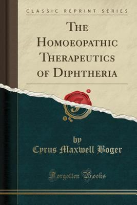 The Homoeopathic Therapeutics of Diphtheria (Classic Reprint)