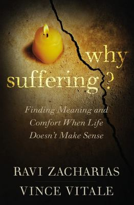 Why Suffering? - Finding Meaning and Comfort When Life Doesn't Make Sense