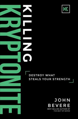Killing Kryptonite - Destroy What Steals Your Strength  (Hardcover)
