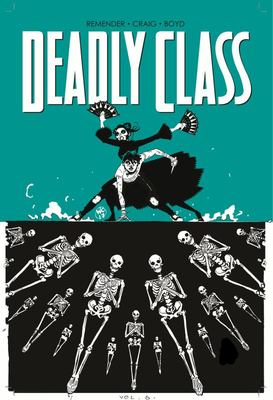 Deadly Class TP Vol 6 : MR