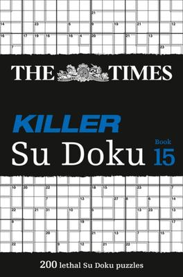 The Times Killer Su Doku Book 15: 200 Lethal Su Doku Puzzles