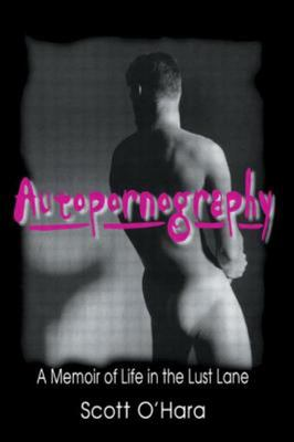 Autopornography - A Life in the Lust Lane