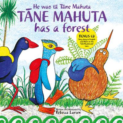 He wao ta Tane Mahuta / Tane Mahuta Has A Forest (English / Te Reo Maori Bilingual & CD)