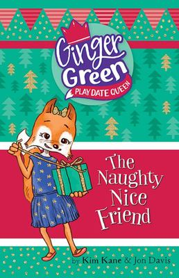 The Naughty Nice Friend (Ginger Green, Play Date Queen #9)