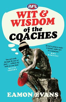 AFL Wit and Wisdom of the Coaches