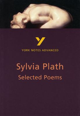 York Notes Advanced - Selected Poems of Sylvia Plath