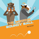 The Missing Bouncy Ball - A Fox and Goat Mystery