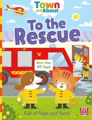 To the Rescue: Town and About