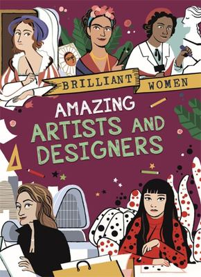 Brilliant Women: Amazing Artists and Designers