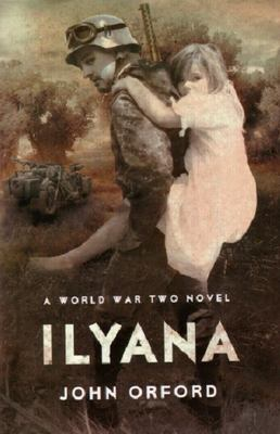 Ilyana - A World War Two Novel - SIGNED