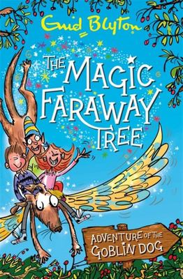 The Magic Faraway Tree Adventure of the Goblin Dog