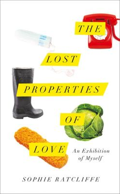 The Lost Properties of Love: An Exhibition of Myself