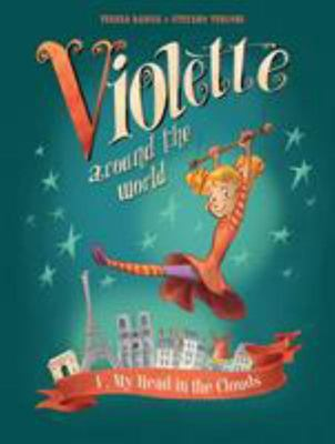 Violette Around the World, Vol. 1: My Head in the Clouds! (HB)