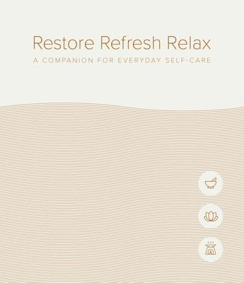 Restore Refresh Relax - A Companion for Everyday Self-Care