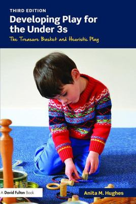 Developing Play for the Under 3s - The Treasure Basket and Heuristic Play