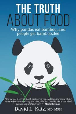 The Truth about Food - Why Pandas Eat Bamboo and People Get Bamboozled