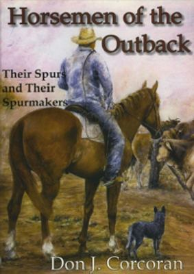 Horseman of the Outback: Their Spurs and Spurmakers