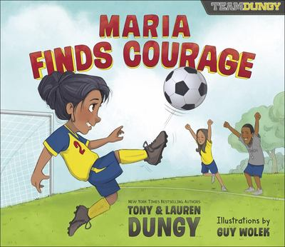 Maria Finds Courage - A Team Dungy Story about Soccer