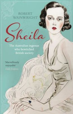 Sheila - The Australia Ingenue Who Bewitched British Society