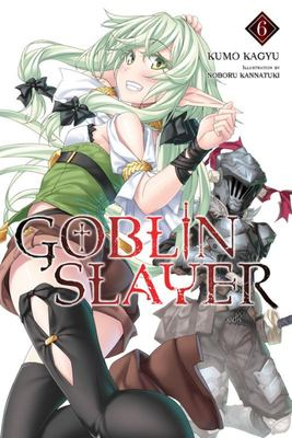 Goblin Slayer LN Vol. 6
