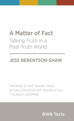 A Matter of Fact: Talking Truth in a Post-Truth World