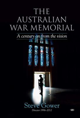 The Australian War Memorial - A Century on from the Vision
