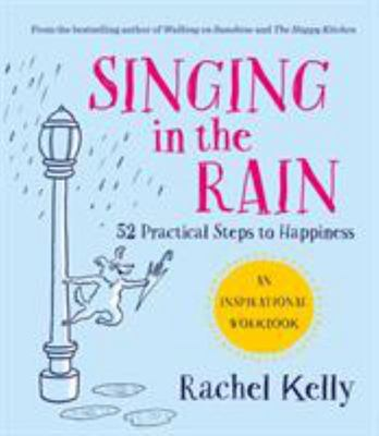 Singing in the Rain - A Happiness Workbook