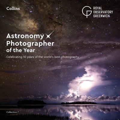 Astronomy Photographer of the Year Collection 7