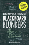 The Bumper Book of Blackboard Blunders - Spelling Slip-Ups and Homework Howlers