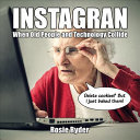 Instagran - When Old People and Technology Collide