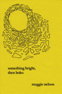Something Bright, Then Holes - Poems