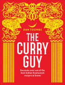 The Curry Guy - Recreate 100 of the Best Indian Restaurant Recipes at Home
