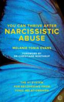 You Can Thrive after Narcissistic Abuse - The #1 System for Recovering from Toxic Relationships