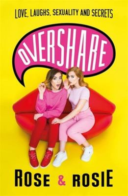 Overshare - Love, Laughs, Sexuality and Secrets