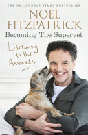 Listening to the Animals: Becoming the Supervet, Listening to the Animals