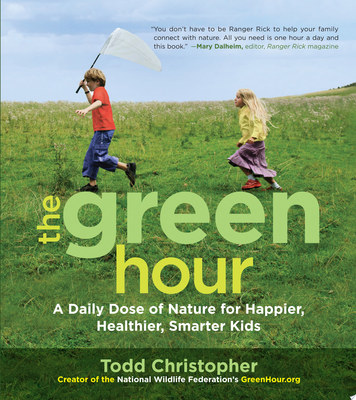 The Green Hour - A Daily Dose of Nature for Happier, Healthier, Smarter Kids