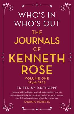 Who's in? Who's Out? - The Journals and Letters of Kenneth Rose