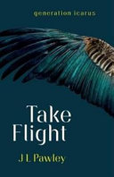 Take Flight (Generation Icarus #2)
