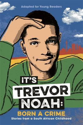It's Trevor Noah: Born a Crime (YA Edition)