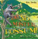 Oh, No Mr Possum!