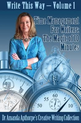 Write This Way - Volume 1 - Time Management for Writers: the Magic of 10 Minutes